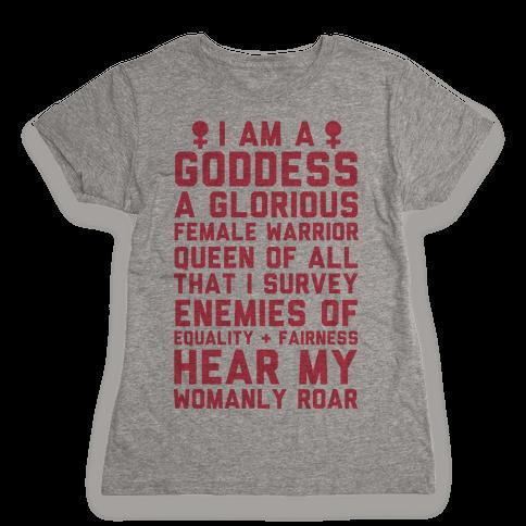 I Am A Goddess A Glorious Female Warrior Womens T-Shirt