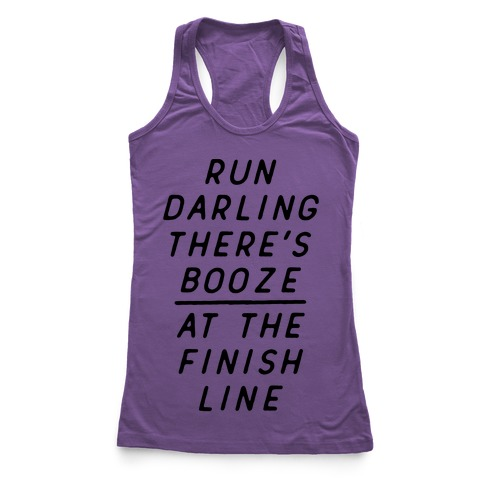 Run Darling There's Booze At The Finish Line Racerback Tank Top