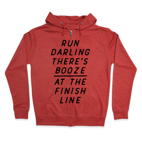 Run Darling There's Booze At The Finish Line Zip Hoodie