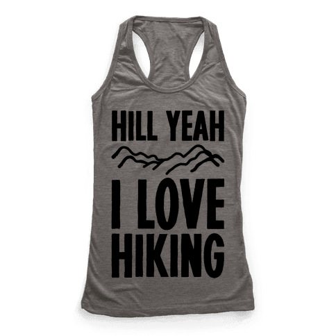 Hill Yeah I Love Hiking Racerback Tank Top