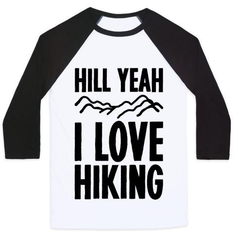 Hill Yeah I Love Hiking Baseball Tee