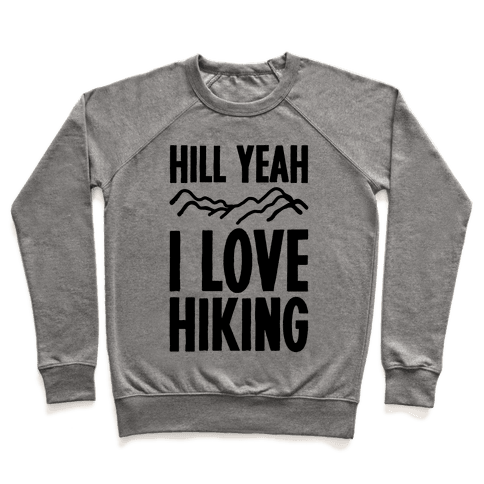 Hill Yeah I Love Hiking Pullover