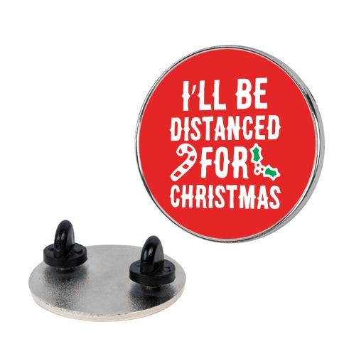 I'll Be Distanced For Christmas Pin
