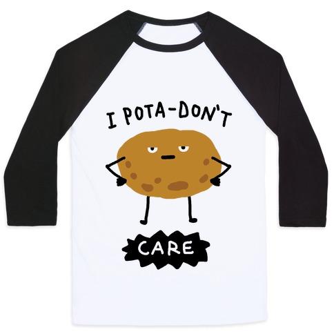 I Pota-Don't Care Potato Baseball Tee