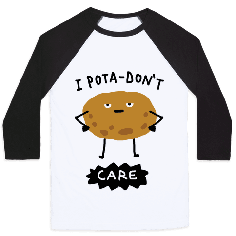 I Pota-Don't Care Potato Baseball Tee