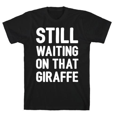 Still Waiting On That Giraffe White Print Mens T-Shirt