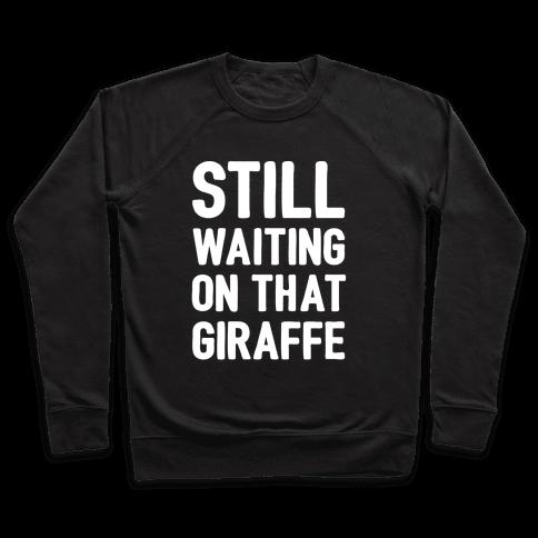 Still Waiting On That Giraffe White Print Pullover