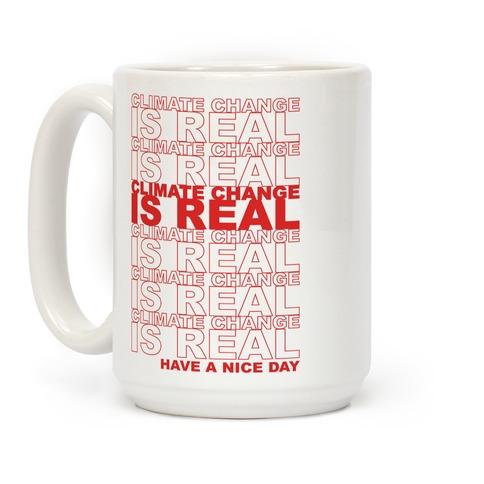 Climate Change Is Real Thank You Bag Parody Coffee Mug