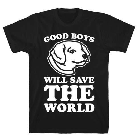 Good Boys Will Save The World Mens T-Shirt