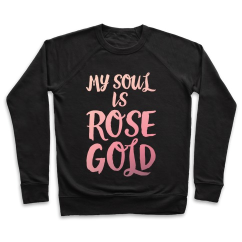 My Soul Is Rose Gold White Print Pullover