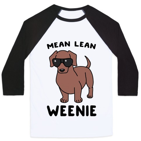 Mean Lean Weenie  Baseball Tee