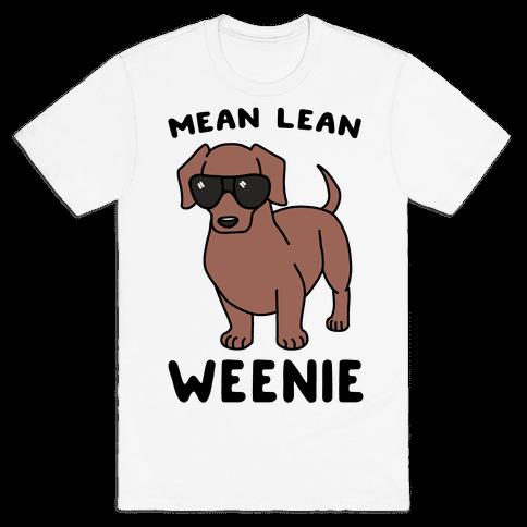 Mean Lean Weenie  Mens T-Shirt