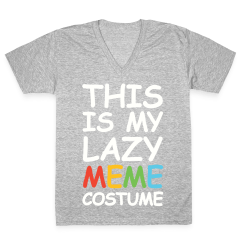 This Is My Lazy Meme Costume V-Neck Tee Shirt