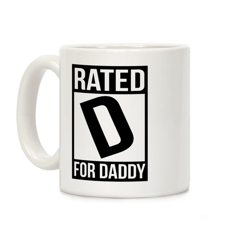 Rated D For DADDY Coffee Mug