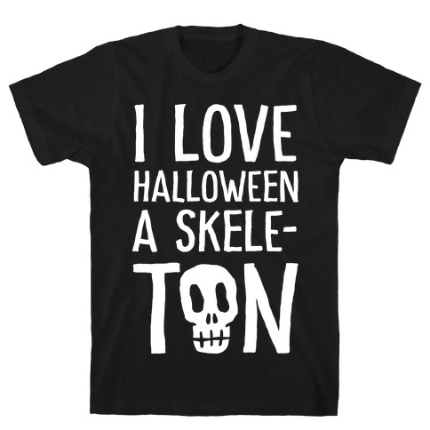 I Love Halloween A Skele-Ton T-Shirt