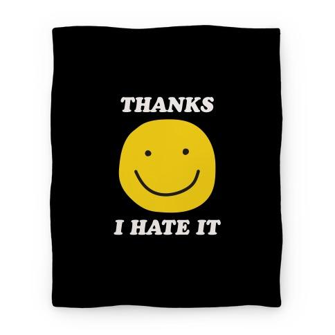 Thanks I Hate It Blanket