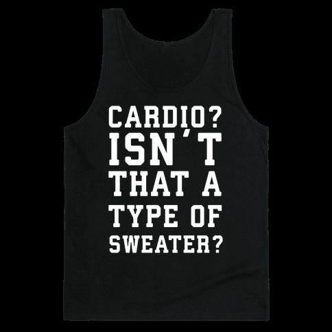 Cardio? Isn't That a Type of Sweater? Tank Top