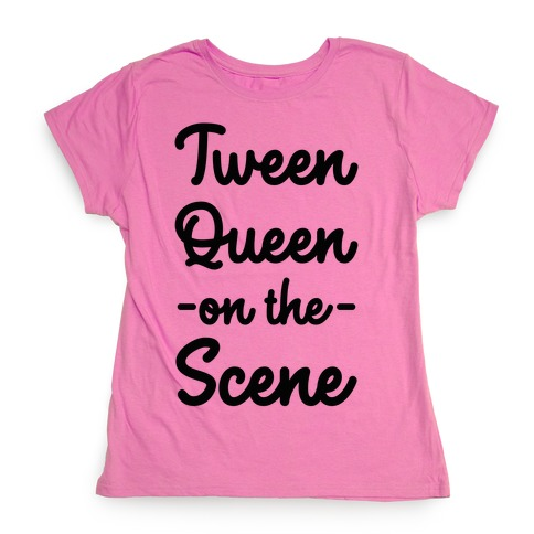 Tween Queen on the Scene Womens T-Shirt