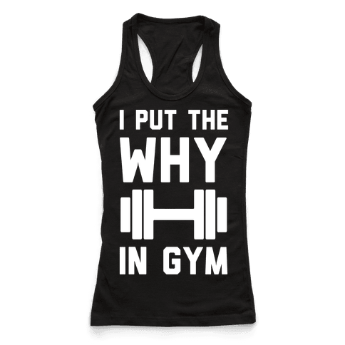 I Put The Why In Gym