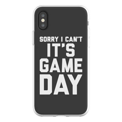 Sorry I Can't It's Game Day Phone Flexi-Case