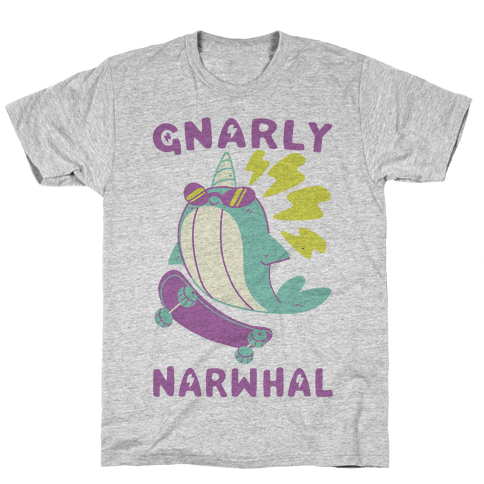 Gnarly Narwhal Mens/Unisex T-Shirt