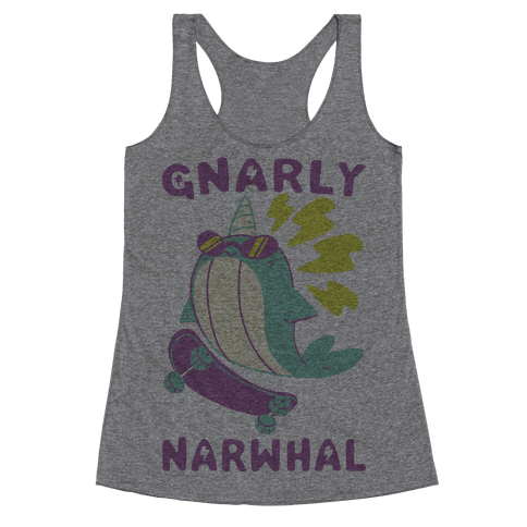 Gnarly Narwhal Racerback Tank Top