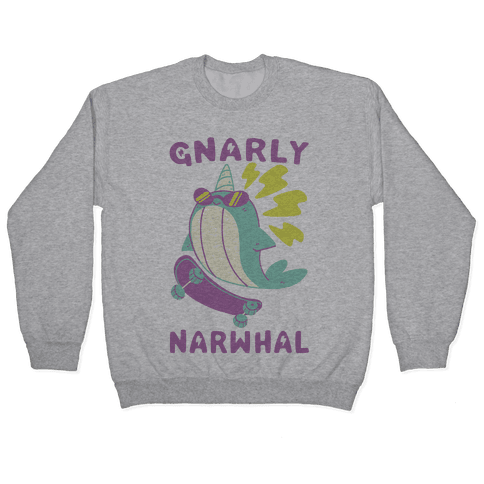Gnarly Narwhal Pullover