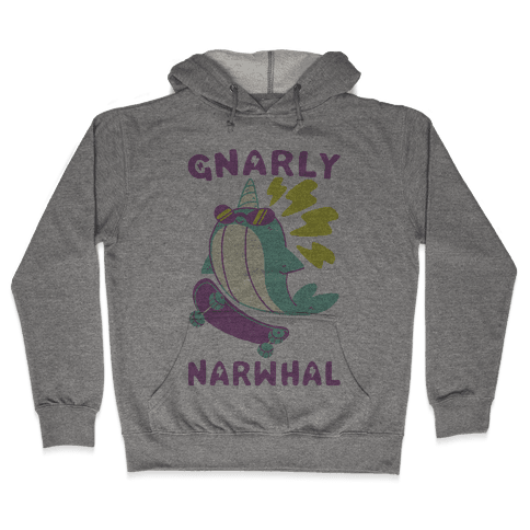 Gnarly Narwhal Hooded Sweatshirt