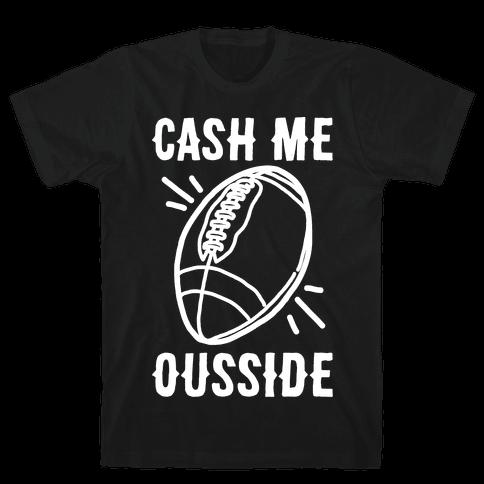 Cash Me Ousside Football White Print
