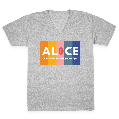Alice, The Name On Everyone's Lips V-Neck Tee Shirt