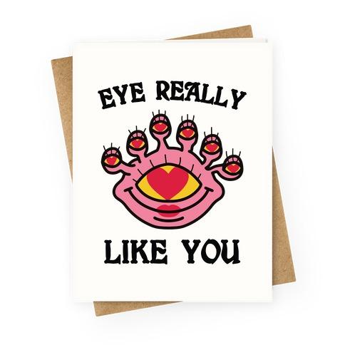 Eye Really Like You Greeting Card
