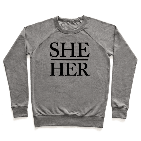 She/Her Pronouns Pullover