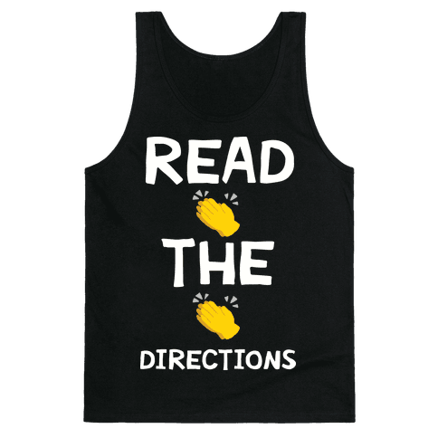 Read The Directions Clap Emoji Tank Top