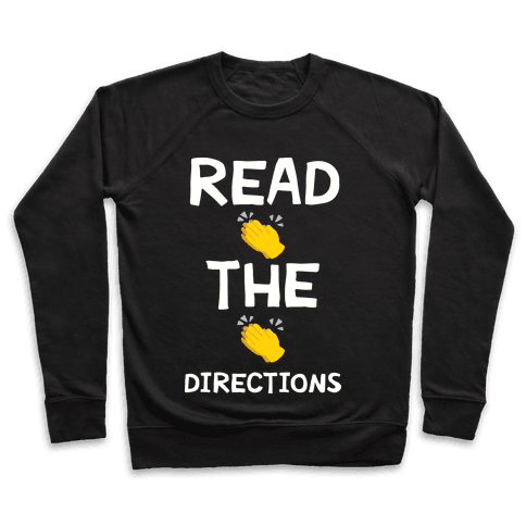 Read The Directions Clap Emoji Pullover