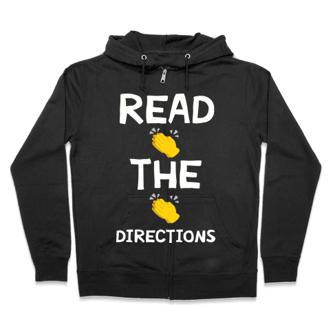 Read The Directions Clap Emoji Zip Hoodie
