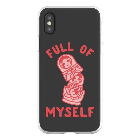 Full of Myself Phone Flexi-Case