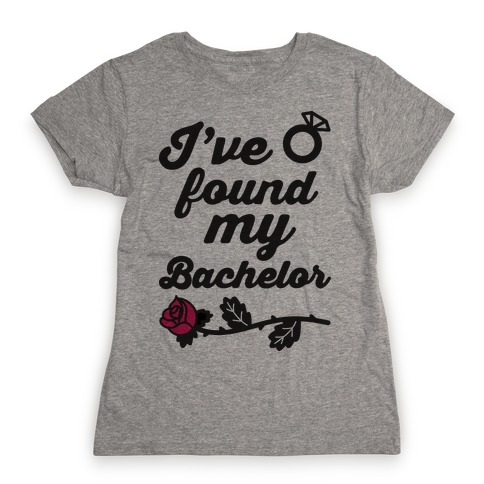 I've Found My Bachelor Womens T-Shirt