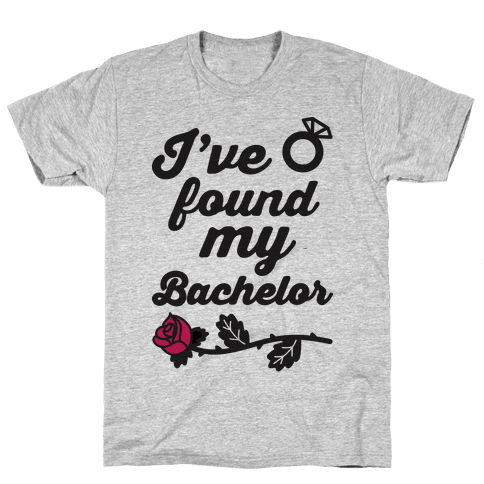 I've Found My Bachelor Mens T-Shirt