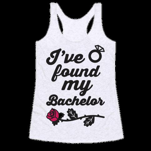 I've Found My Bachelor Racerback Tank Top
