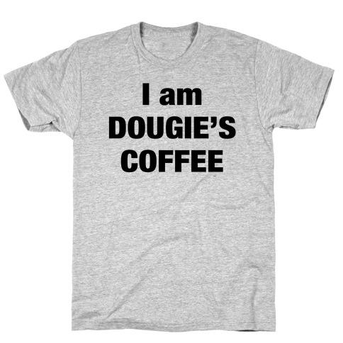 I Am Dougie's Coffee T-Shirt