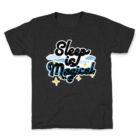 Sleep is Magical Kids T-Shirt