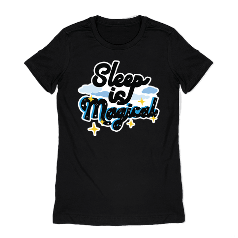 Sleep is Magical Womens T-Shirt