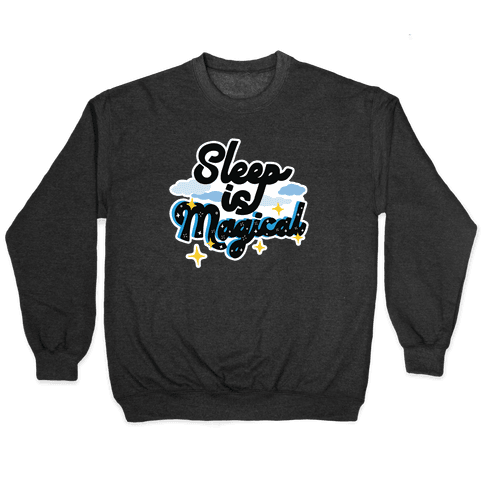 Sleep is Magical Pullover