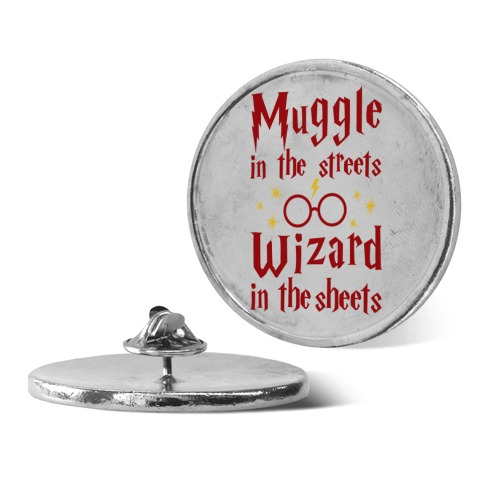 Muggle In Streets Wizard In The Sheets Pin