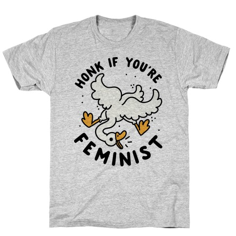 HONK If You're Feminist T-Shirt