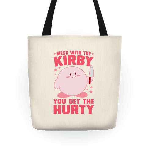 Mess With The Kirby, You Get The Hurty Tote