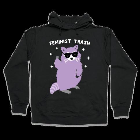 Feminist Trash Raccoon Hooded Sweatshirt
