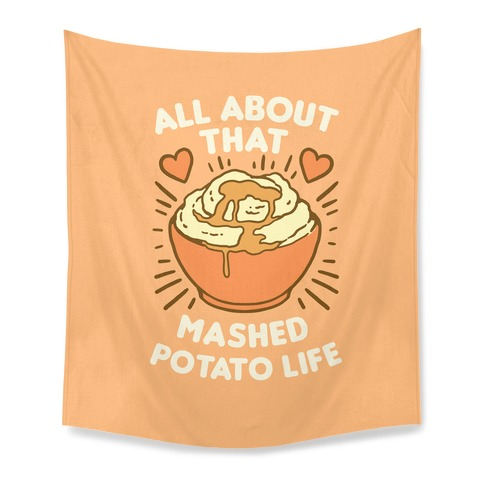 All About That Mashed Potato Life Tapestry