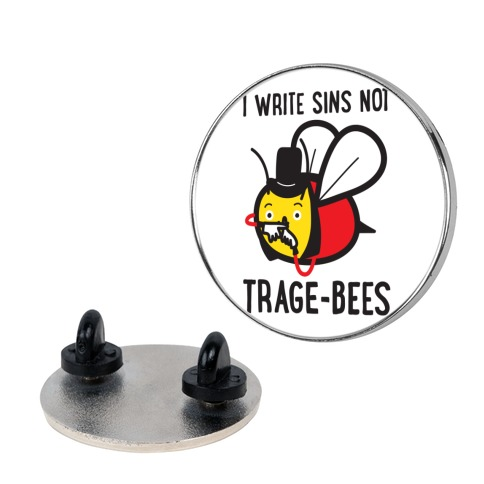 I Write Sins Not Trage-Bees Pin