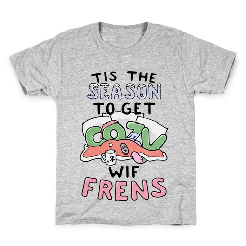 'Tis The Season To Get Cozy Wif Frens Kids T-Shirt